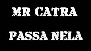 MR CATRA  - PASSA NELA O PAU NA CARA DELA  - MUSICA NOVA