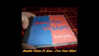 Double Vision Feat. Kate - Free Your Mind (Twilite Mix)