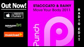 Stacccato & Rainy - Move Your Body 2011 (Radio Edit) /// VÖ: 18.11.2011