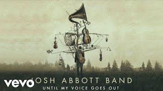 Josh Abbott Band - Prelude: Hope & Hesitance (Audio)