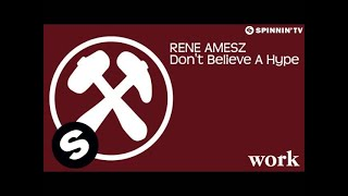 Rene Amesz - Don't Believe A Hype (OUT NOW)