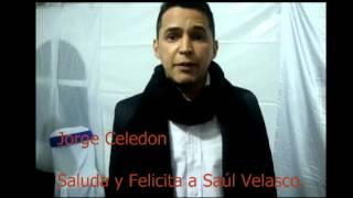 Jorge Celedon Felicita y Saluda a Saúl Velasco