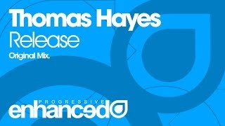 Thomas Hayes - Release (Original Mix) [OUT NOW]