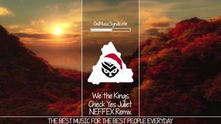 We The Kings - Check Yes Juliet (NEFFEX Remix)