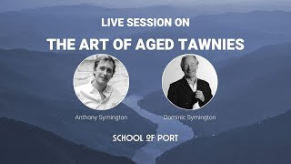 School of Port's live session on 'The art of aged tawnies' with Anthony and Dominic Symington