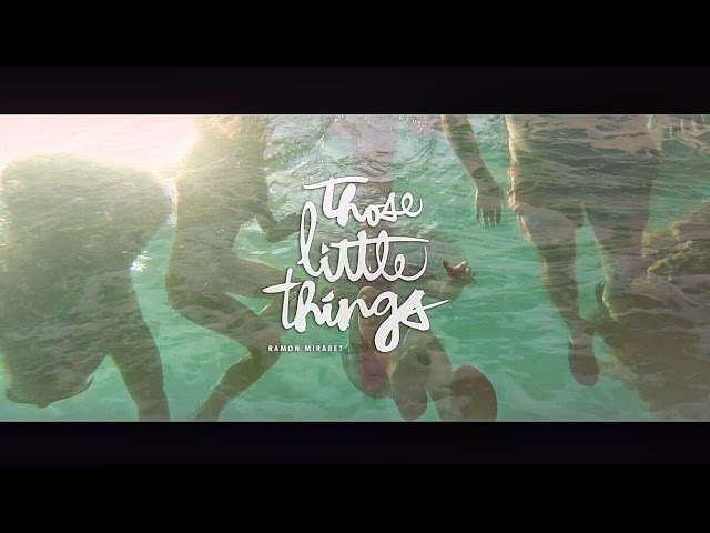 Videoclip oficial de 'Those Little Things', de Ramon Mirabet.