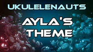 Ukulelenauts - Ayla's Theme