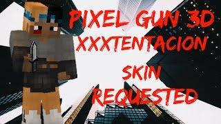 Pixel gun 3D xxxtentacion skin | REQUEST