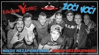 zakázanÝovoce feat. Zoči Voči - NikdY nezapomenem / Nikdy nezabudneme (oficiální videoklip 2014)
