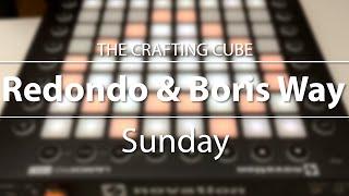 Redondo & Boris Way - Sunday // Launchpad Cover [Project File]