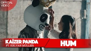 Kaïzer Panda - HUM (ft. Kelyan Muller) (Official Video)