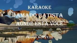 karaoke Amado Batista Aonde esta voce