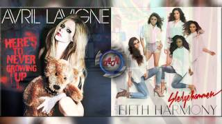 Avril Lavigne Vs Fifth Harmony - Here's To Never Use a Sledgehammer (Mashup)