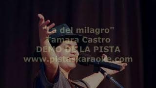 """Tamara Castro """"La del milagro"""" DEMO PISTA KARAOKE"""