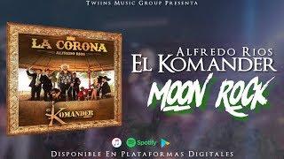 Alfredo Rios El Komander - ¨Moon Rock¨ - (Estreno 2018)  // Disco ¨La Corona¨