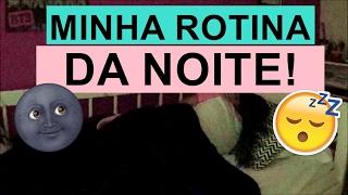 MINHA ROTINA DA NOITE - Bela Almada