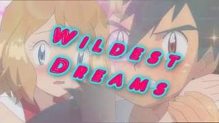 Ash and Serena~ Wildest Dreams~Amourshipping
