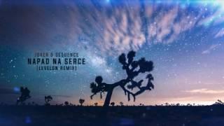 Joker & Sequence - NAPAD NA SERCE (Levelon Remix)