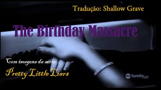 Traduçao Shallow Grave - The Birthday Massacre - Pretty Little liars imagens