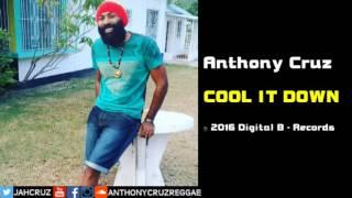 Anthony Cruz - Cool It Down (Digital B Records)