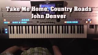 Take Me Home, Country Roads - John Denver, Instrumental-Cover mit Tyros 4