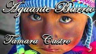Aguante Barrio - Tamara Castro