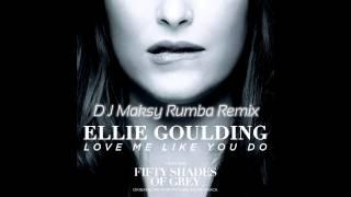 Ellie Goulding – Love Me Like You Do (DJ Maksy Rumba remix)