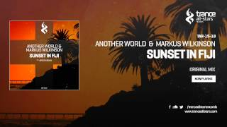 Another World & Markus Wilkinson - Sunset In Fiji (Original Mix)
