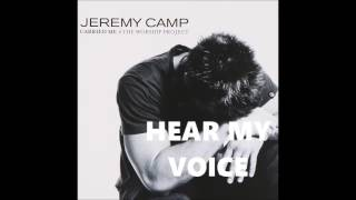 Hear My Voice Jeremy Camp Believe In Jesus HQ