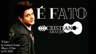 É Fato - Cristiano Araújo