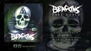 "BEACONS - ""Idiocracy"" Official Stream 2016"