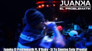 Juanka El Problematik Ft. D'Baby - Si Te Sientes Sola (Preview)