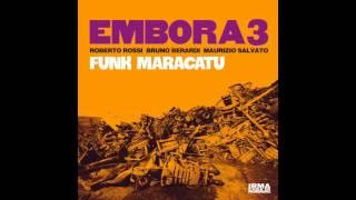 Embora 3 - Funk Maracatu