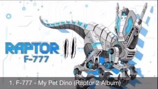 1. F-777- My Pet Dino (Raptor 2 Album)
