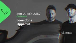 Joee Cons & Uppercut at Circus 2016-08-20