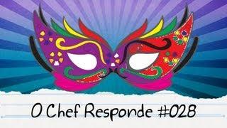 Carnaval - O Chef Responde #028