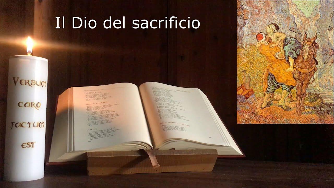 Quale Dio continuare a credere – 07 Il Dio del sacrificio