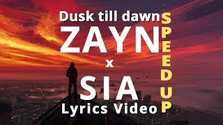 ZAYN - Dusk Till Dawn (Speed up / Lyrics Video) ft. Sia