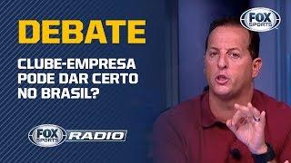 Clube-Empresa é a solução para o futebol brasileiro?
