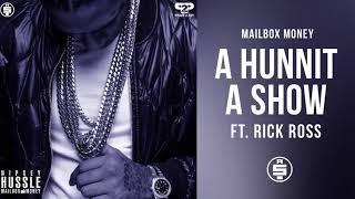 A Hunnit A Show (feat. Rick Ross) -  Nipsey Hussle (Mailbox Money)
