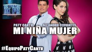 Mi niña mujer - Paty Cantu & alejandro