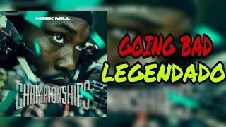 Meek Mill - Going Bad ( Feat. Drake ) ( Legendado )