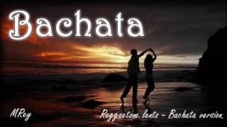 Reggaeton Lento -  Bachata version.