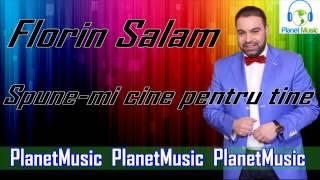 Florin Salam - Spune-mi cine pentru tine