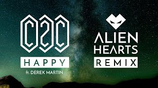 C2C - Happy feat Derek Martin - Alienhearts EDM REMIX