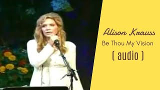 Alison Krauss - Be Thou My Vision [ Live ]