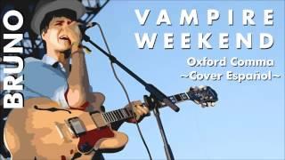 [Bruno] Oxford Comma ~ Vampire Weekend (Cover Vocaloid en Español)
