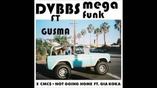 DVBBS & CMC$ ft. Gia Koka - Not Going Home (Mega Funk Version - Gustavo Martinez)