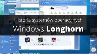 Historia Systemów Operacyjnych Odc. 2 - Windows Longhorn
