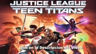 Liga de la Justicia Vs Teen Titans  HD Latino Pelicula Completa
